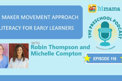 maker movement robin thompson michelle compton preschool podcast