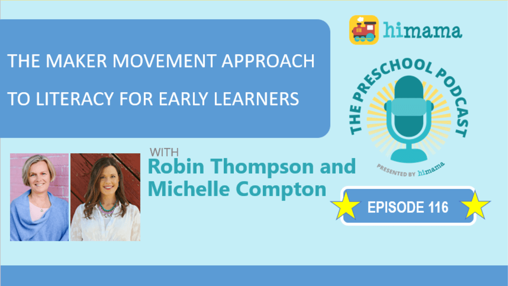maker movement robin thompson michelle compton preschool podcast