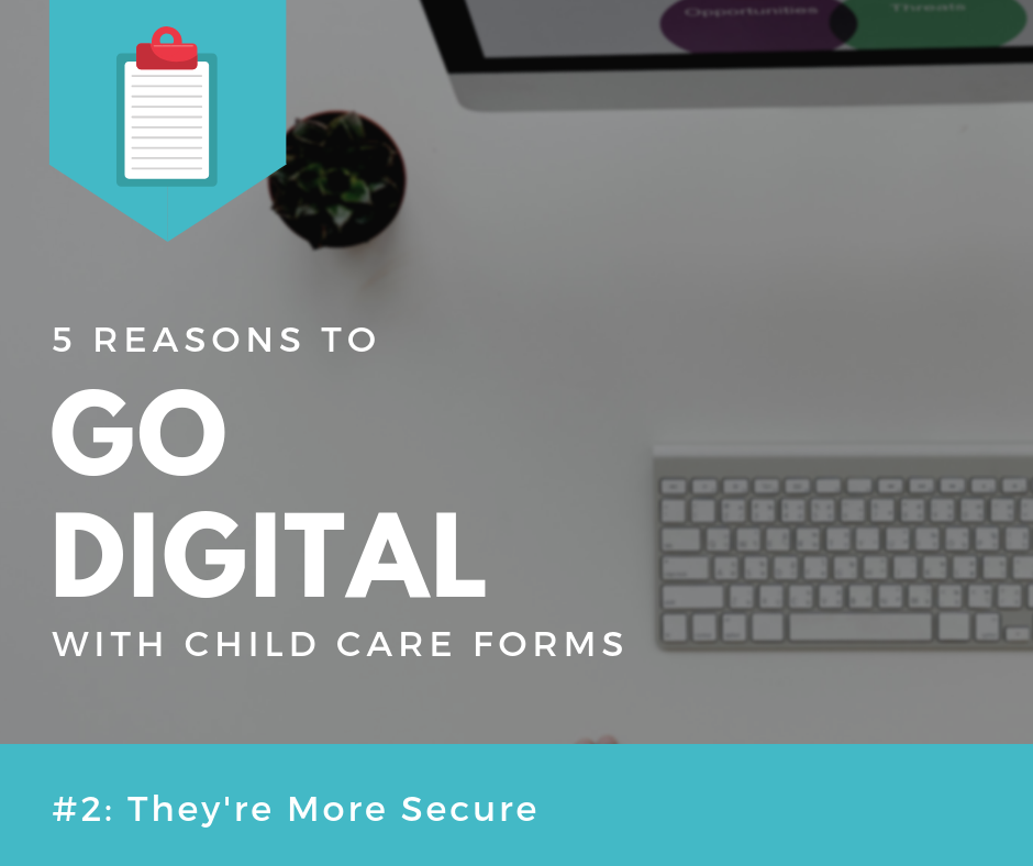 digital child care forms are more secure