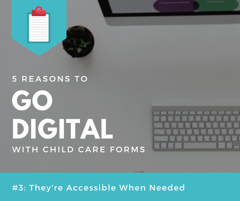 digital child care forms are accessible when needed
