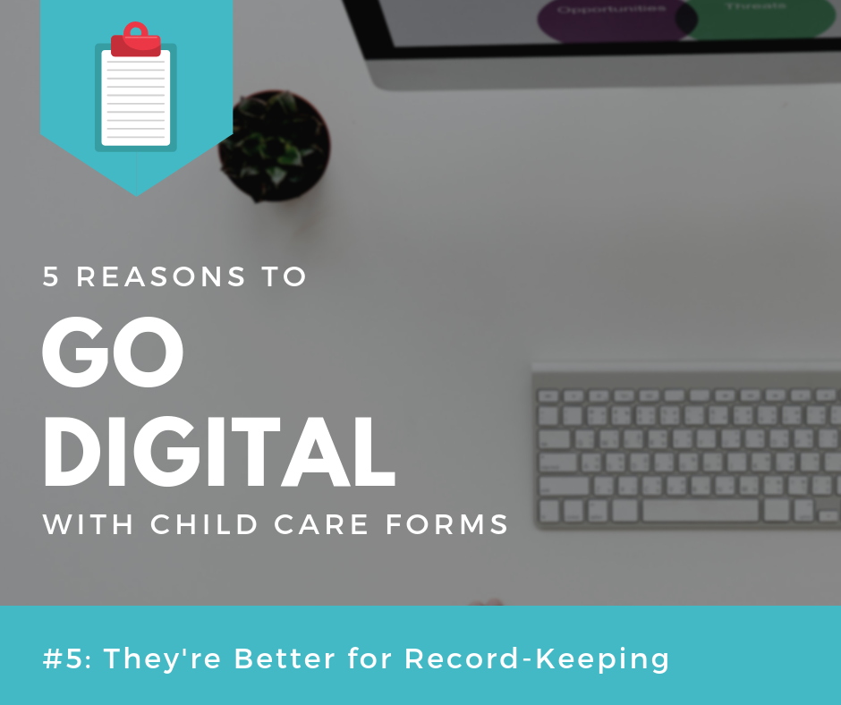 digital child care forms are better for record keeping
