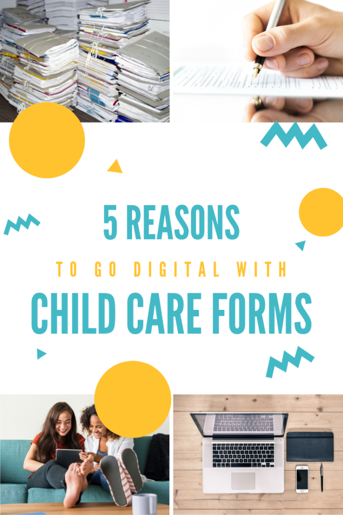 reasons to go digital with preschool, daycare, kindergarten and child care forms