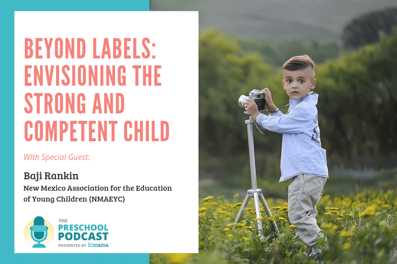 Beyond Labels: Envisioning the Strong and Competent Child
