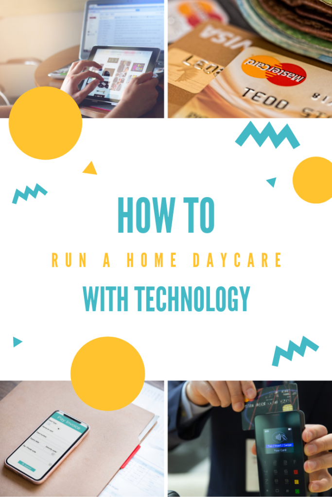 how to run a home daycare with technology