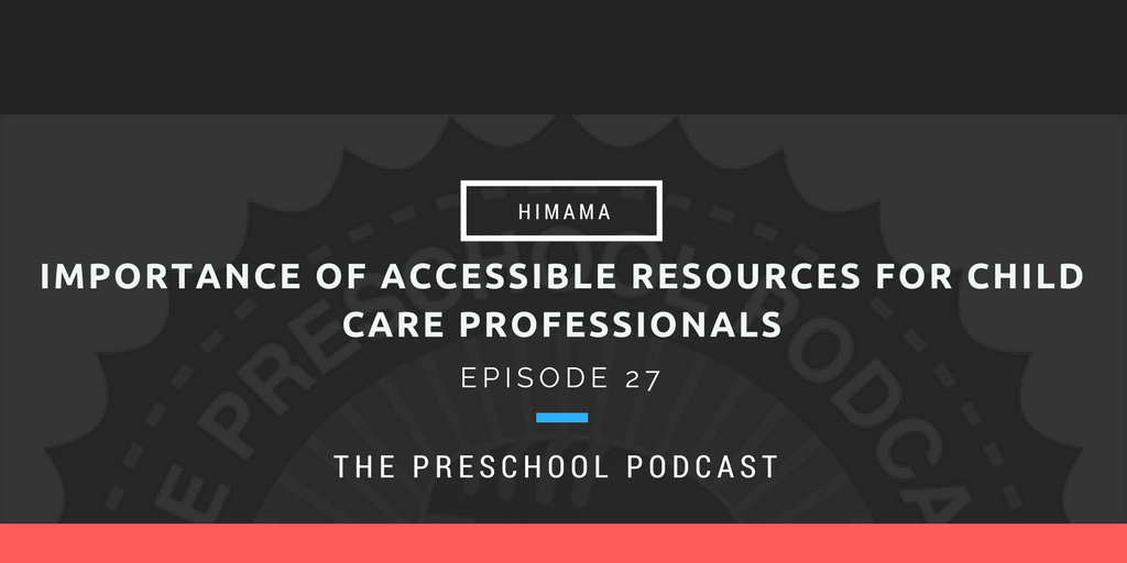 episode 27 - Importance of accessible resources for child care professionals