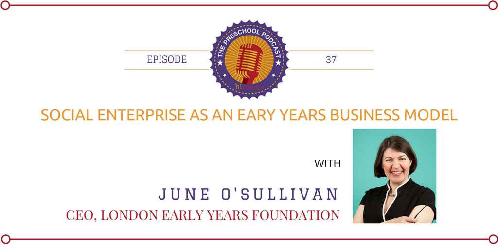 episode 37 - Social enterprise as an early years business model