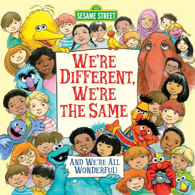we're different, we're the same and we're all wonderful by sesame street