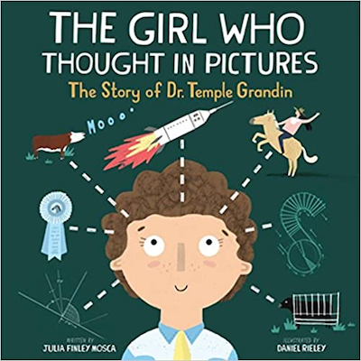 The Girl Who Thought In Pictures. The Story of Dr. Temple Grandin By : Julia Finley Mosca