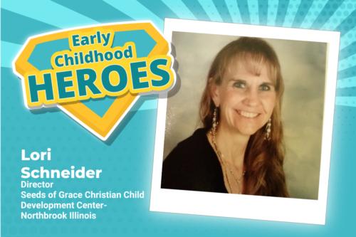 Lori Schneider, early childhood hero
